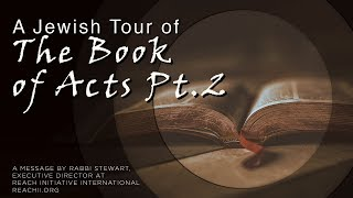A Jewish Tour of the Book of Acts - Part 2