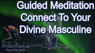 Connect to Your Divine Masculine Energy