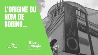 Vignette de Connaissez vous l'origine du nom du célèbre théâtre BOBINO ?