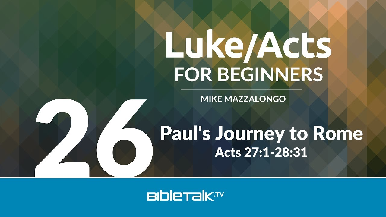 26. Paul's Journey to Rome