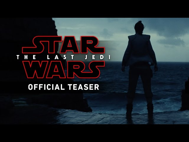 Star Wars: The Last Jedi Official Teaser Trailer