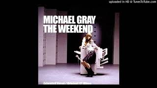 Michael Gray   The Weekend ''Extended Vocal Mix'' (2004)