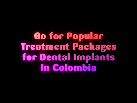 Go for Popular Treatment Packages for Dental Implants in Colombia