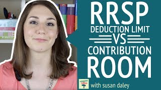 RRSP Deduction Limit vs. Contribution Room | Your Money, Your Choices by Susan Daley