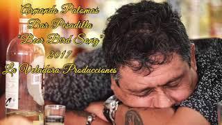 Bird Beer Song (Audio) - Armando Palomas (Video)