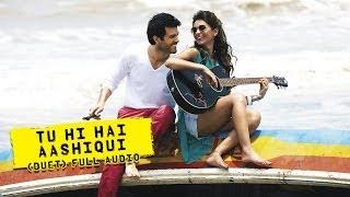 Tu Hi Hai Aashiqui (Uncut Audio Song) | Dishkiyaoon