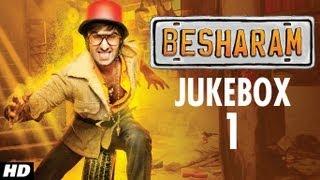 Full Songs - Jukebox - Besharam