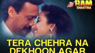 Tera Chehra Na Dekhoon Agar - Ram Shastra | Jackie Shroff