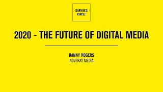 2020 - The Future Of Digital Media