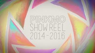 PINKMO SHOWREEL 2014-2016