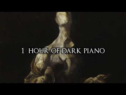 1 Hour of Dark Piano Music III   Dark Piano For Dark Thoughts