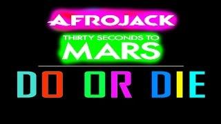 Afrojack & 30 STM - Do Or Die (Remix)