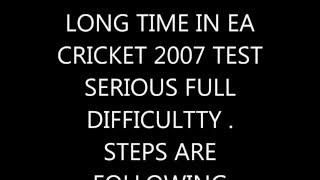 EA CRICKET 07 Test serious batting tips 2016