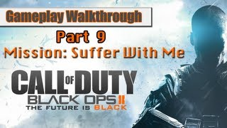 Call Of Duty Black Ops 2 Gameplay Walkthrough Part 9 - Mission 7 - Suffer With Me