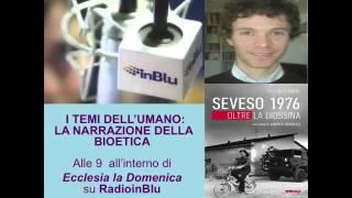 Seveso 1976 – intervista a Federico Robbe su Radio inBlu