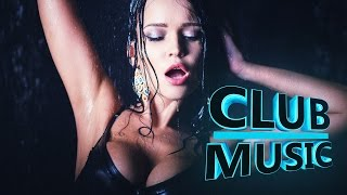 Best Of Popular Club Dance Remixes Mashups Electro Mix 2016 - CLUB MUSIC
