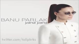 Banu Parlak - Yana Yana (2017)
