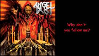 Angel Dust - Follow Me [Part 1&2] (Lyrics on Screen)