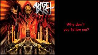 Angel Dust - Follow Me [Part 1&2] (Lyrics on Screen)