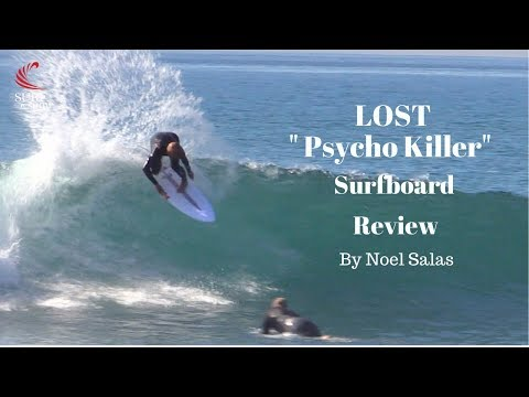 "Lost ""Psycho Killer"" Surfboard Review by Noel Salas Ep. 48"