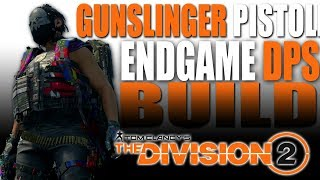 """Gunslinger"" Endgame PVP/PVE Pistol Build Guide - The Division 2"
