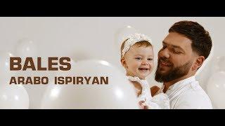 Arabo Ispiryan - Bales // Արաբո Իսպիրյան - Բալես