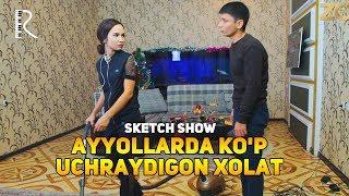 Sketch SHOW - Ayyollarda ko