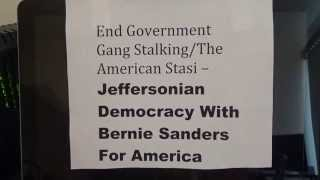 End Government Gang Stalking - Jeffersonian Democracy with Bernie Sanders For America