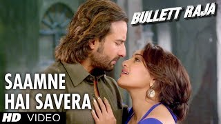 Saamne Hai Savera - Video Song - Bullett Raja
