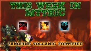 This Week M+ Sanguine Volc Fort
