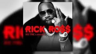 Rick Ross   BIG TYME Ft. Swiss Beats (CLEAN)