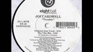 Joi Cardwell - Trouble (Original Jazz Vocal)