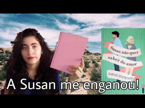 Susan não quer saber do amor e eu não quero saber de Susan | ???????