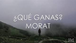 Morat - ¿Qué Ganas? (Letra)