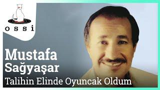 Mustafa Sağyaşar / Talihin Elinde Oyuncak Oldum