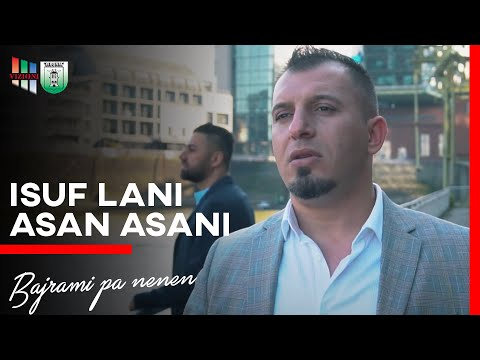 Isuf Lani ft. Asan Asani - Bajrami pa nenen