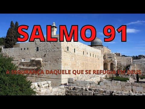 SALMO 91  A SEGURANA DAQUELE QUE SE REFUGIA EM DEUS.