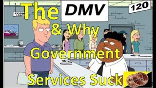 The DMV & Why Government Services Suck