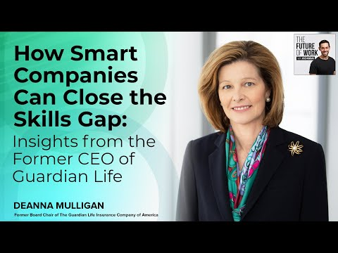 How Smart Companies Can Close the Skills Gap: Insights from the Former CEO of Guardian Life