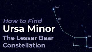How to Find Ursa Minor the Little Bear Constellation (Little Dipper)