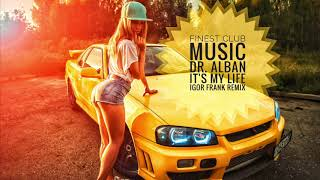 Dr. Alban   It's My Life (Igor Frank Remix)