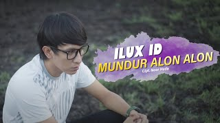 MUNDUR ALON ALON - ILUX ID (OFFICIAL VIDEO)