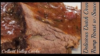 Collard Valley Cooks a rump roast recipe, amazing Sauce in Dutch Oven