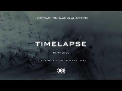 Jerome Isma-Ae & Alastor - Timelapse Martin (Roth Remix)