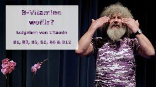 Robert Franz Vorträge: Warum die B-Vitamine so wichtig sind: Aufgaben von B1, B2, B3, B5, B6 und B12
