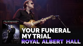 "Joe Bonamassa - ""Your Funeral My Trial"" Live from the Royal Albert Hall"