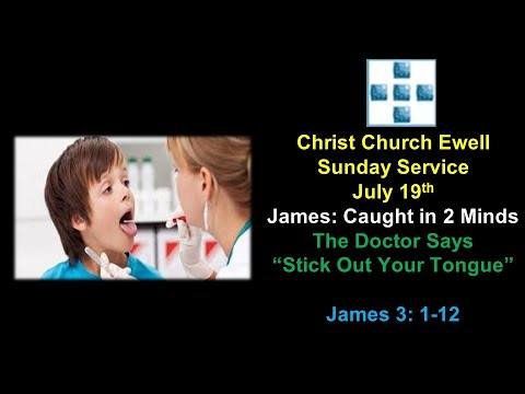 "Zoom Webinar CCE Sunday Service - ""James: Caught in 2 Minds Part 4: The Doctor Says 'Stick Out Your Tongue' -  James 3 v 1-12 & 4 v 11-12"" - July 19th"