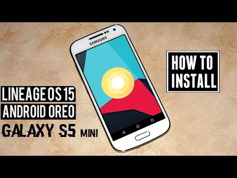 Samsung Galaxy S5 Mini Android 8.0 Oreo Update | LineageOS 15.0 Installation