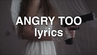 Lola Blanc - Angry Too (Lyrics)