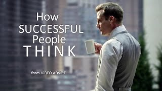 HOW SUCCESSFUL PEOPLE THINK - Motivational Video